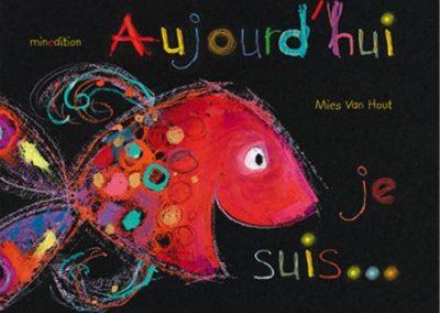 Aujourd'hui, je suis … – Mies Van Hout