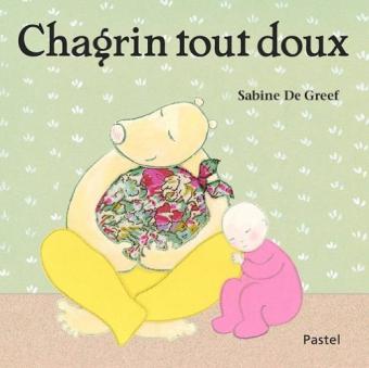 Chagrin tout doux – Sabine De Greef